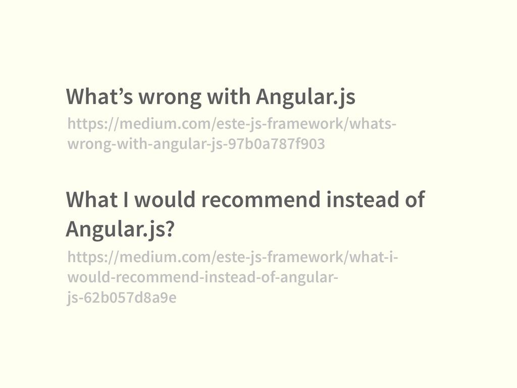 What's wrong with Angular.js https://medium.com...