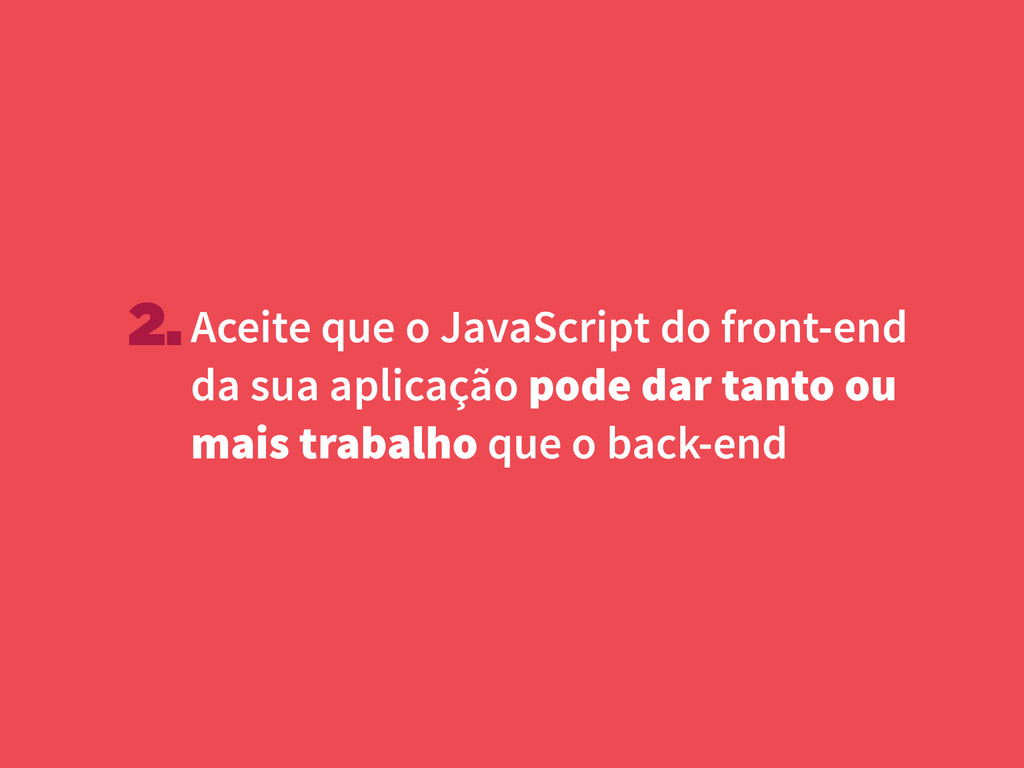 Aceite que o JavaScript do front-end da sua apl...