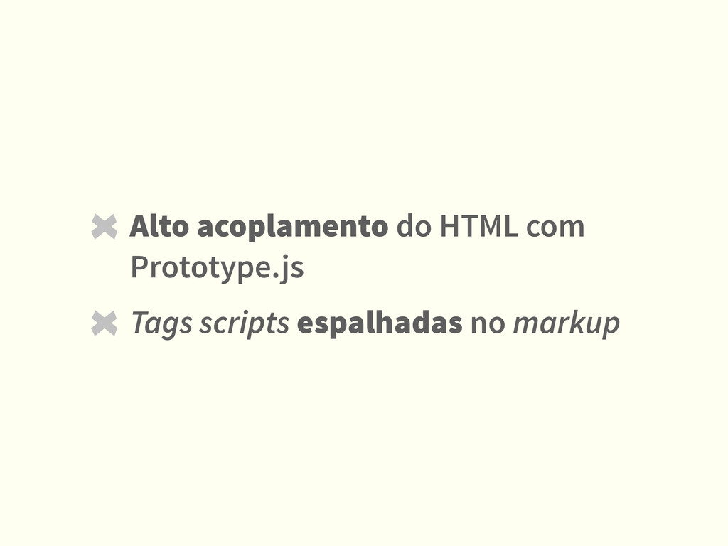 Alto acoplamento do HTML com Prototype.js Tags ...