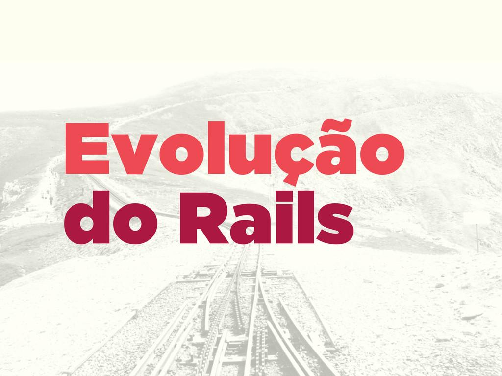 Evolução do Rails