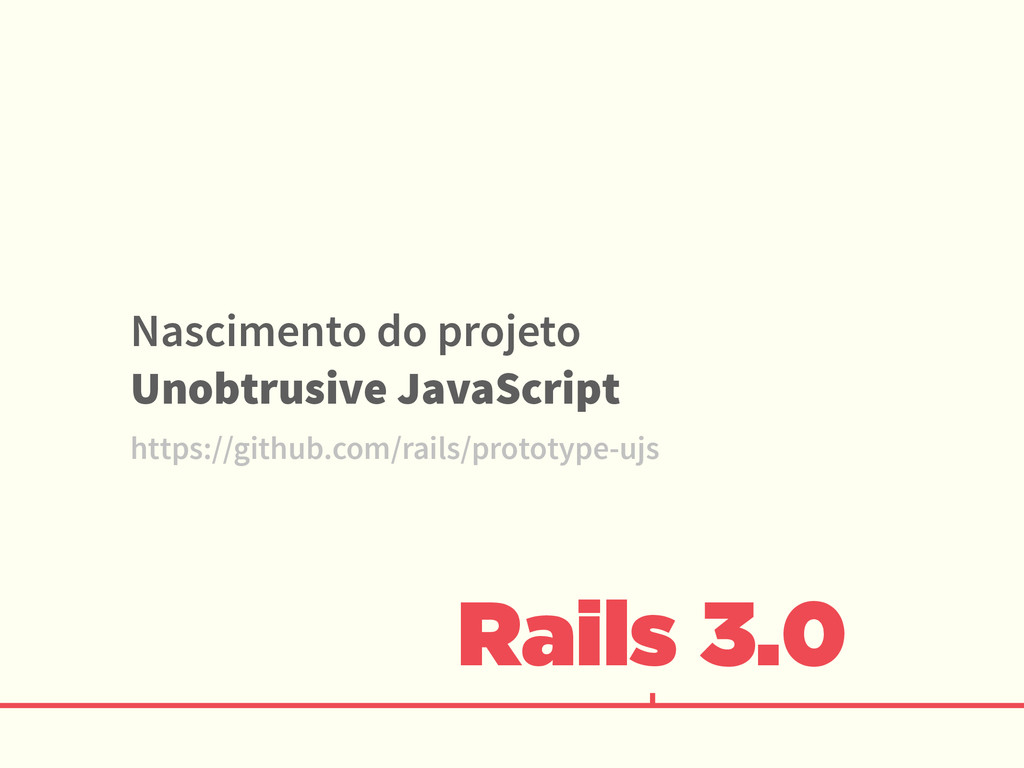 Rails 3.0 Nascimento do projeto Unobtrusive Jav...
