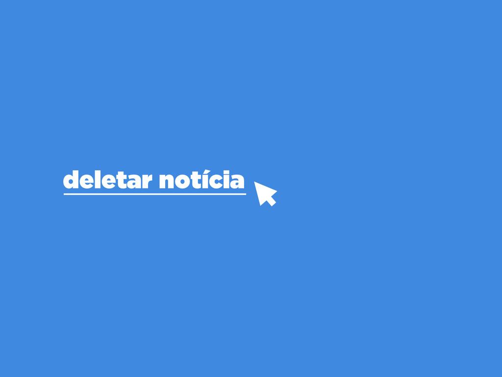 deletar notícia