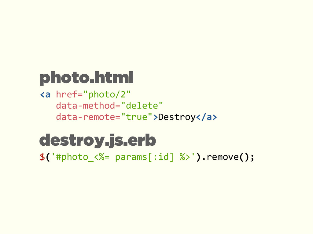 $('#photo_<%= params[:id] %>').remove(); ...