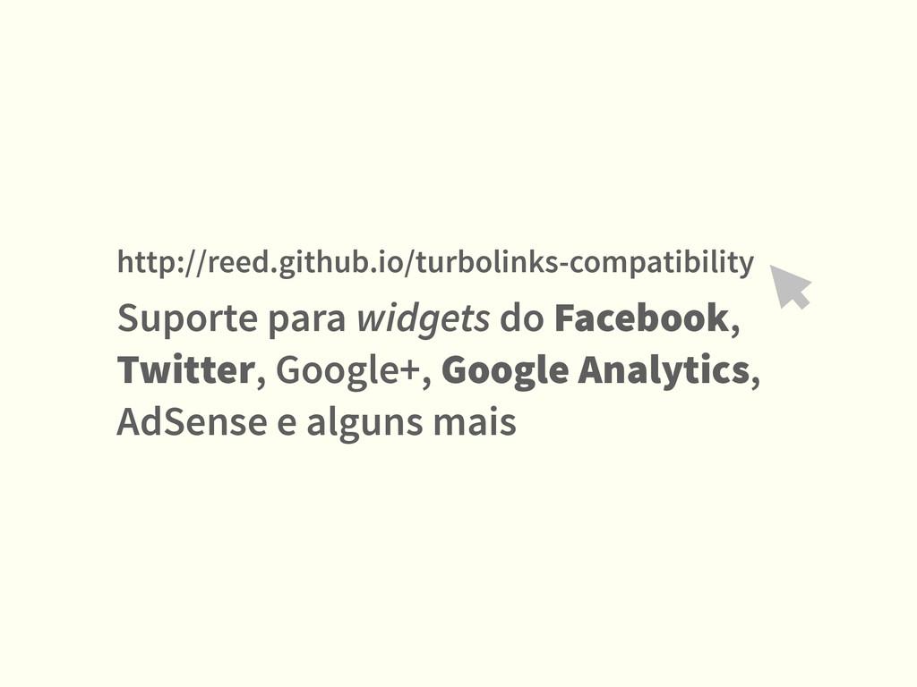 Suporte para widgets do Facebook, Twitter, Goog...