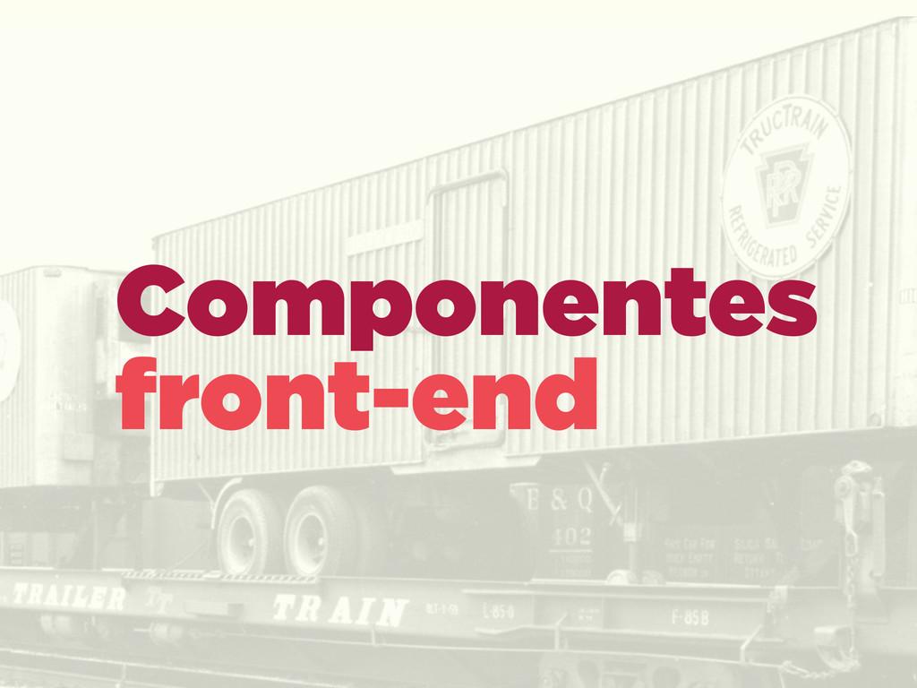Componentes front-end