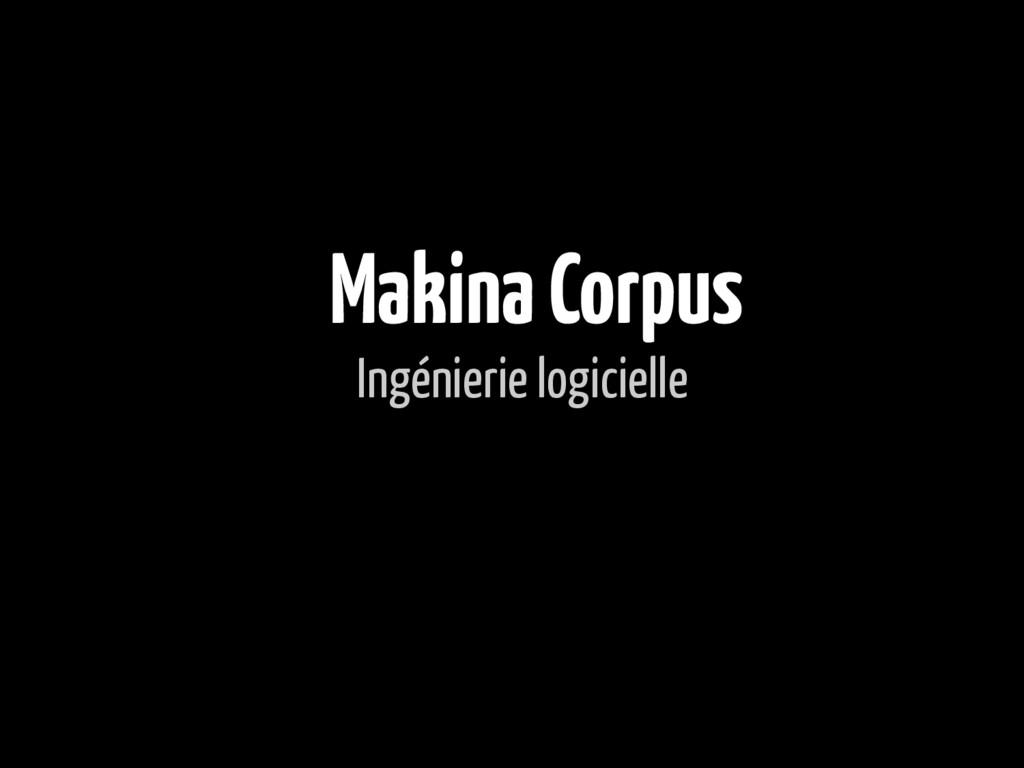 Makina Corpus Ingénierie logicielle