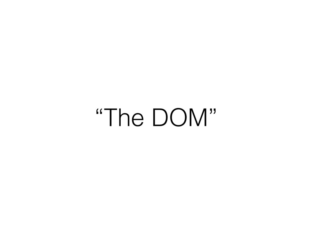 """The DOM"""