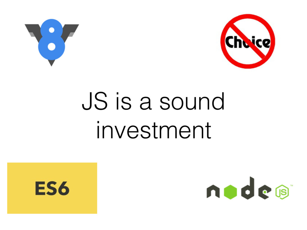 JS is a sound investment