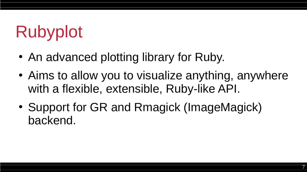 7 Rubyplot ● An advanced plotting library for R...