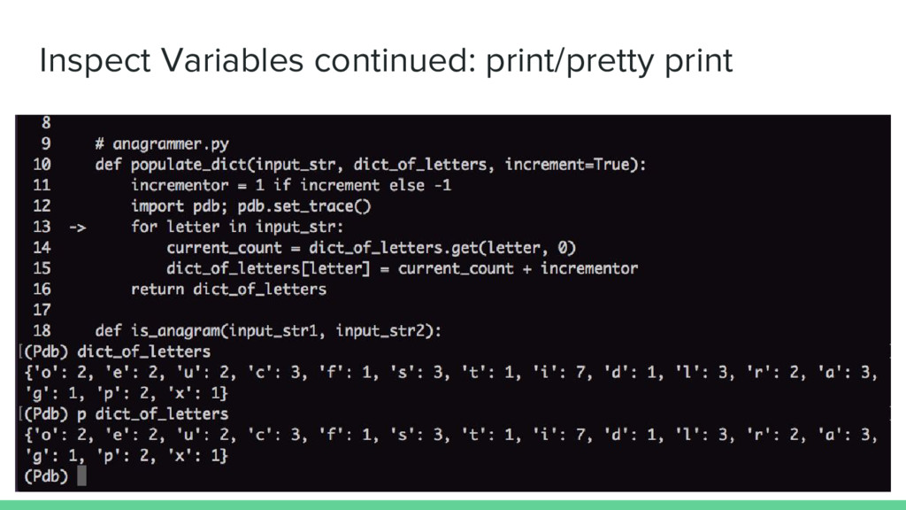 Inspect Variables continued: print/pretty print