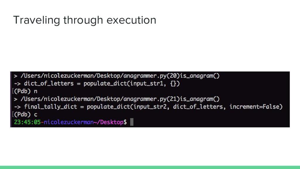 Traveling through execution