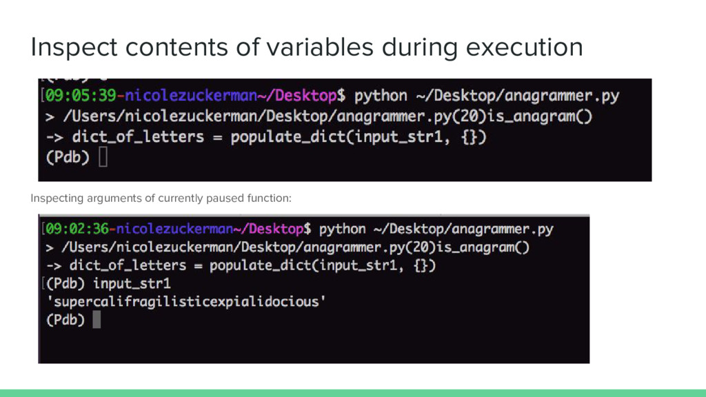 Inspect contents of variables during execution ...