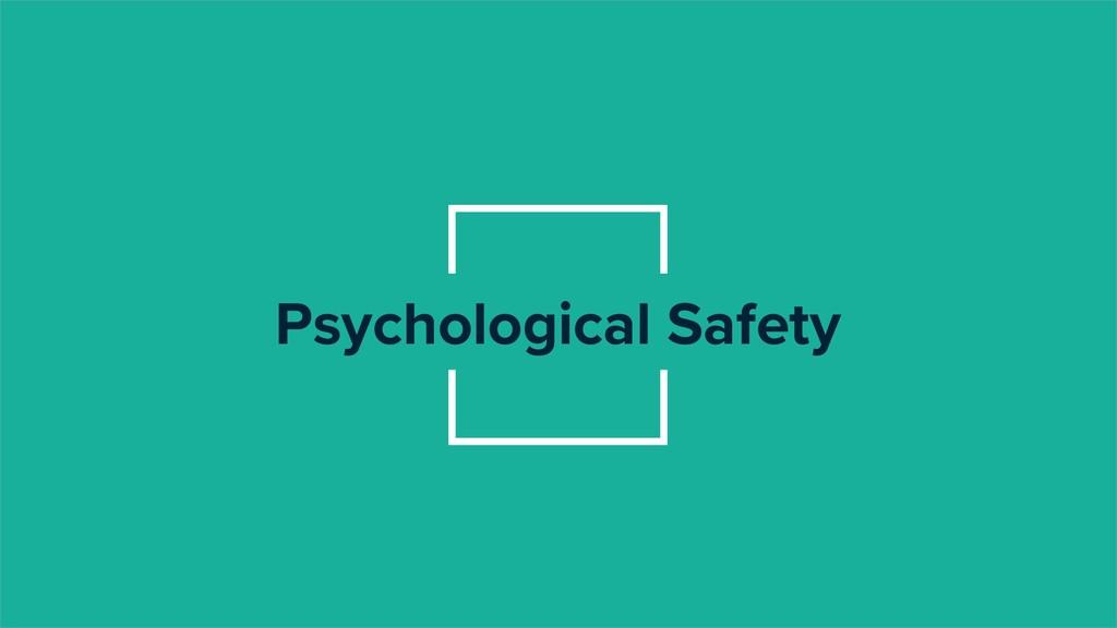 @HannahFoxwell #VelocityConf Psychological Safe...