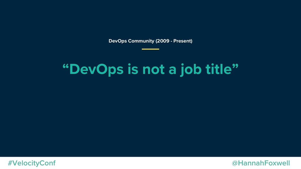 "@HannahFoxwell #VelocityConf ""DevOps is not a j..."