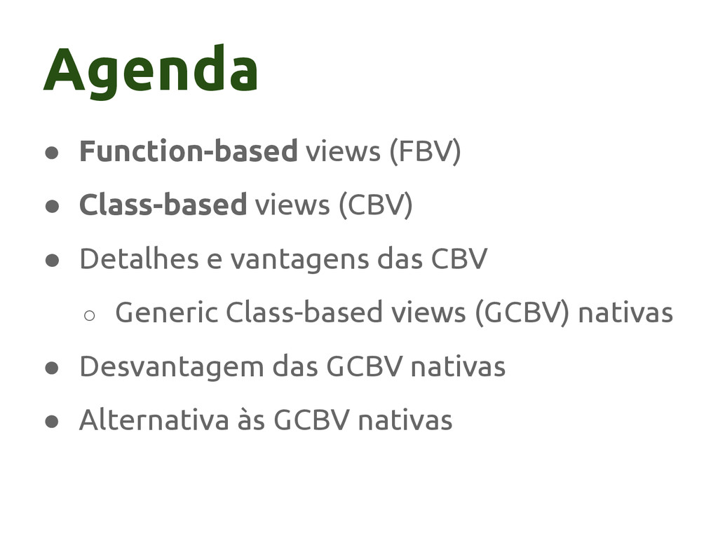 ● Function-based views (FBV) ● Class-based view...