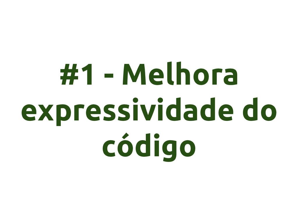 #1 - Melhora expressividade do código