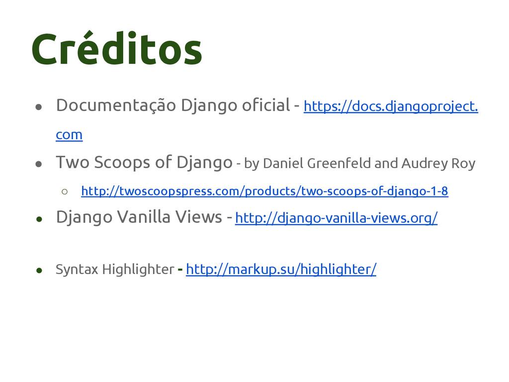 Créditos ● Documentação Django oficial - https:...