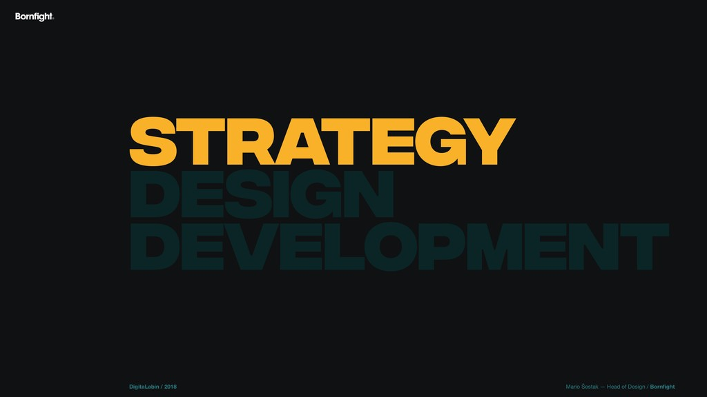 STRATEGY DESIGN DEVELOPMENT DigitaLabin / 2018 ...