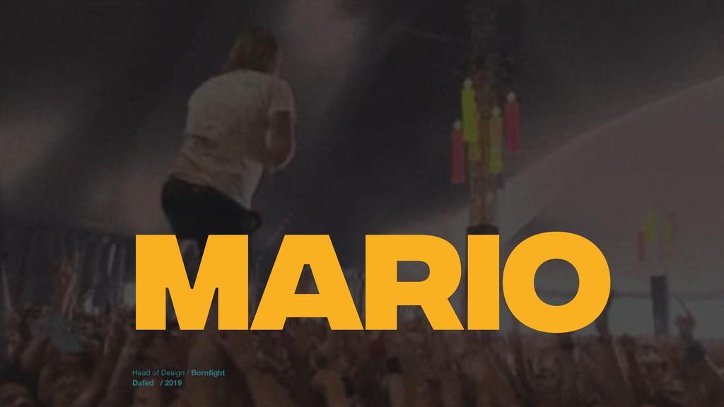 MARIO Dafed / 2019 Head of Design / Bornfight