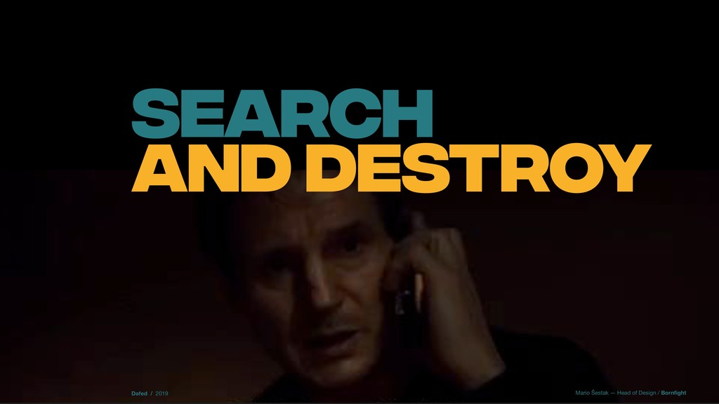 SEARCH AND DESTROY Mario Šestak — Head of Desig...