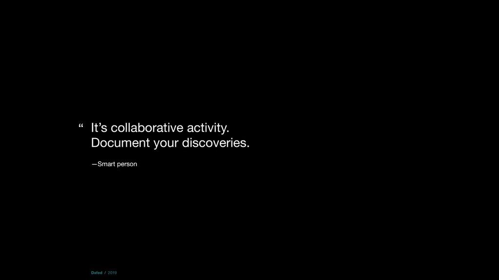 It's collaborative activity. Document your disc...