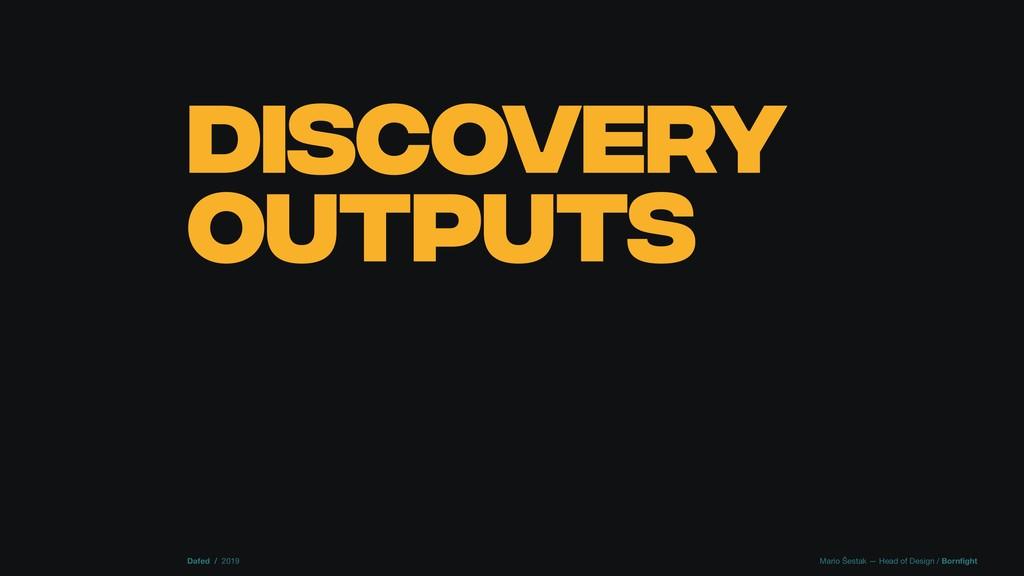 DISCOVERY OUTPUTS Dafed / 2019 Mario Šestak — H...