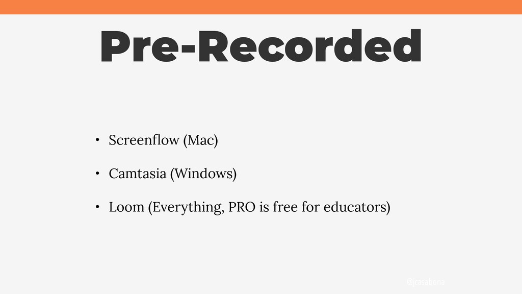@jcasabona Pre-Recorded • Screenflow (Mac) • Cam...