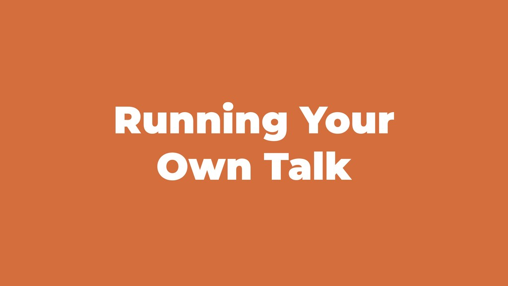 Running Your Own Talk