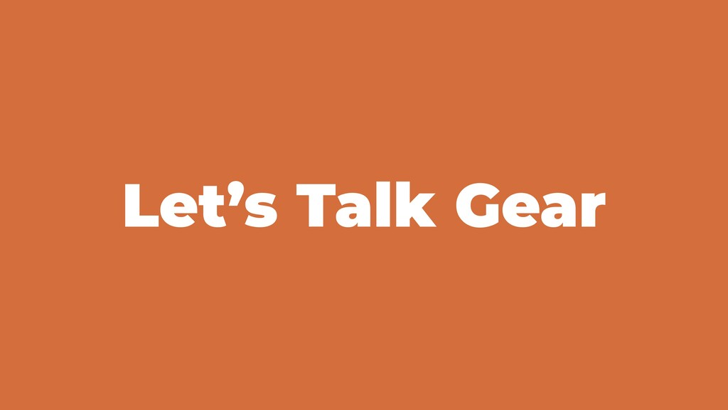 Let's Talk Gear
