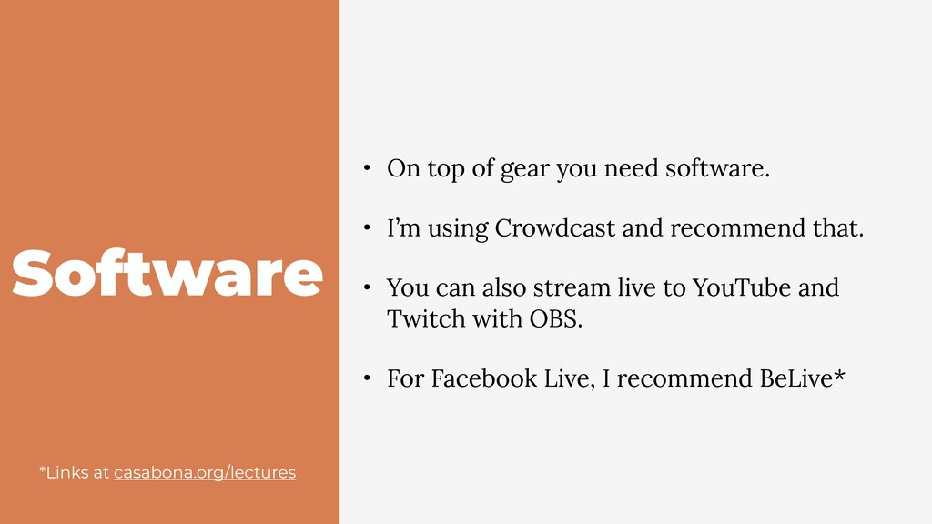 Software • On top of gear you need software. • ...