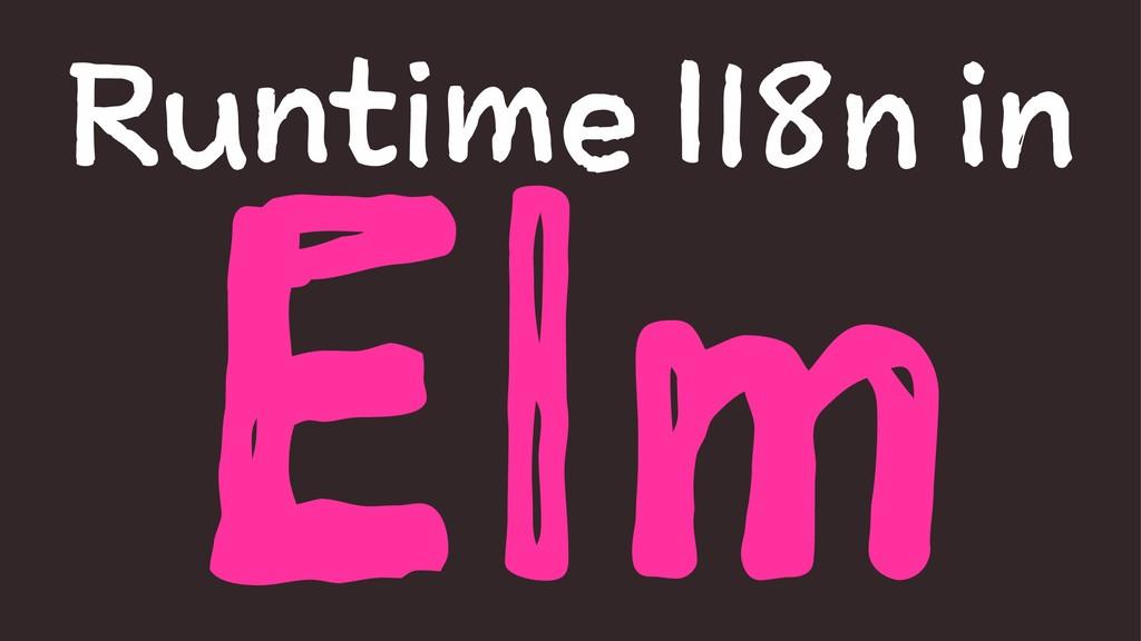 Runtime I18n in Elm