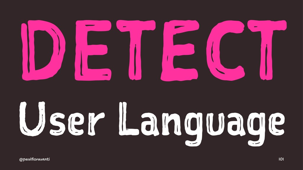 DETECT User Language @paulfioravanti 101