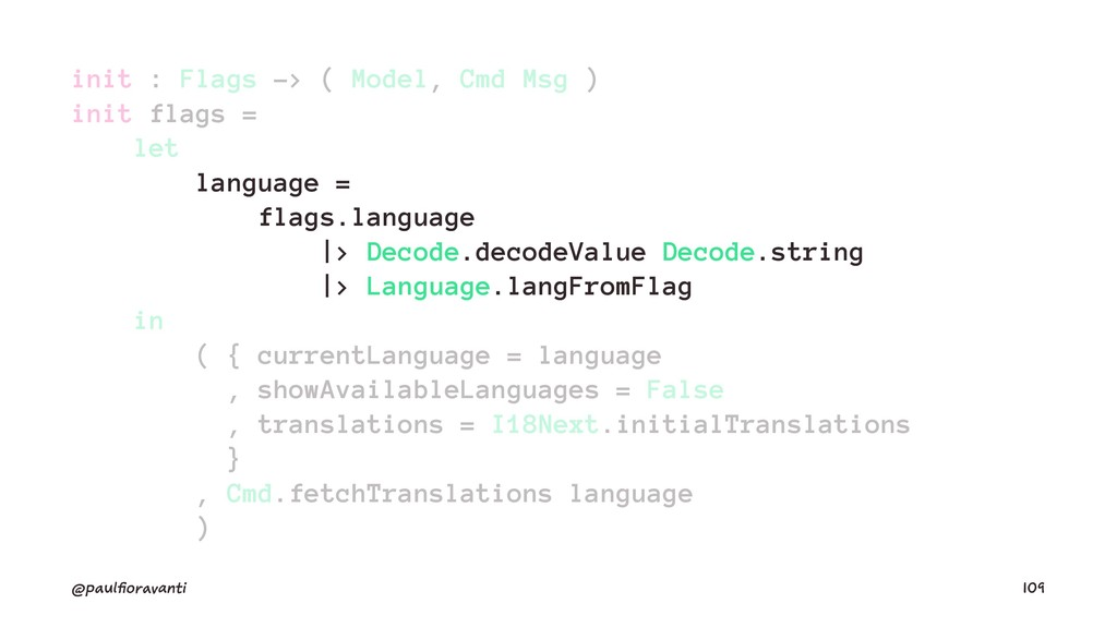 init : Flags -> ( Model, Cmd Msg ) init flags =...
