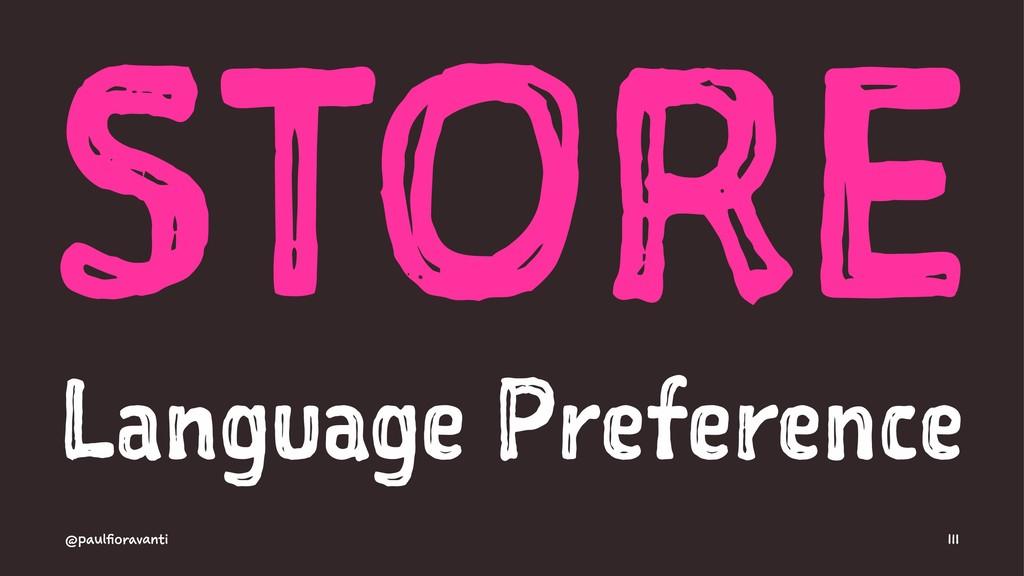 STORE Language Preference @paulfioravanti 111