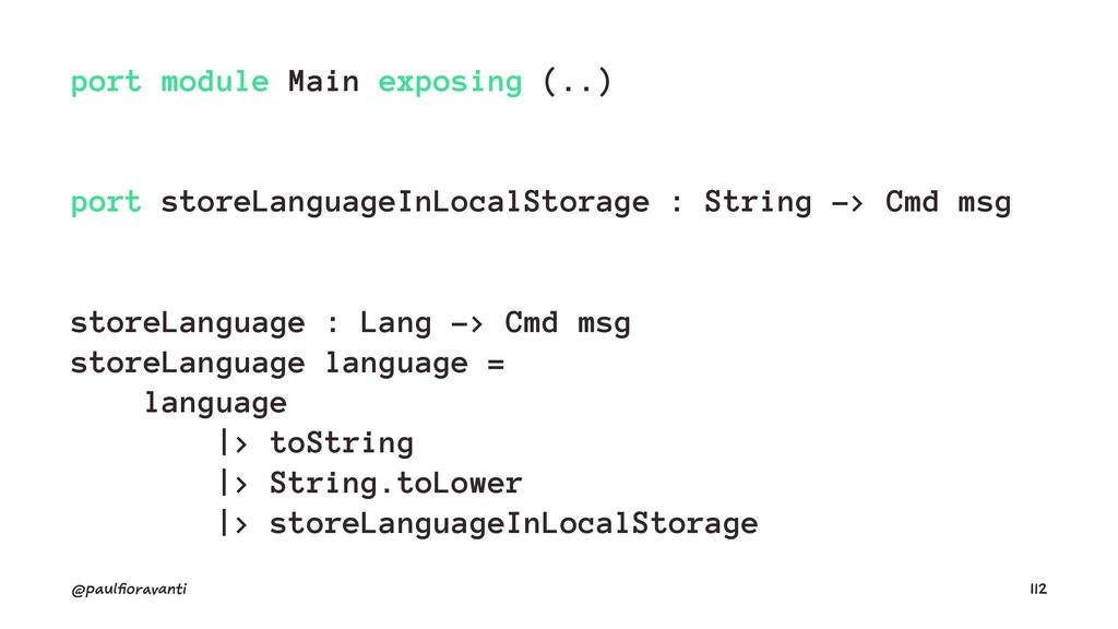 port module Main exposing (..) port storeLangua...