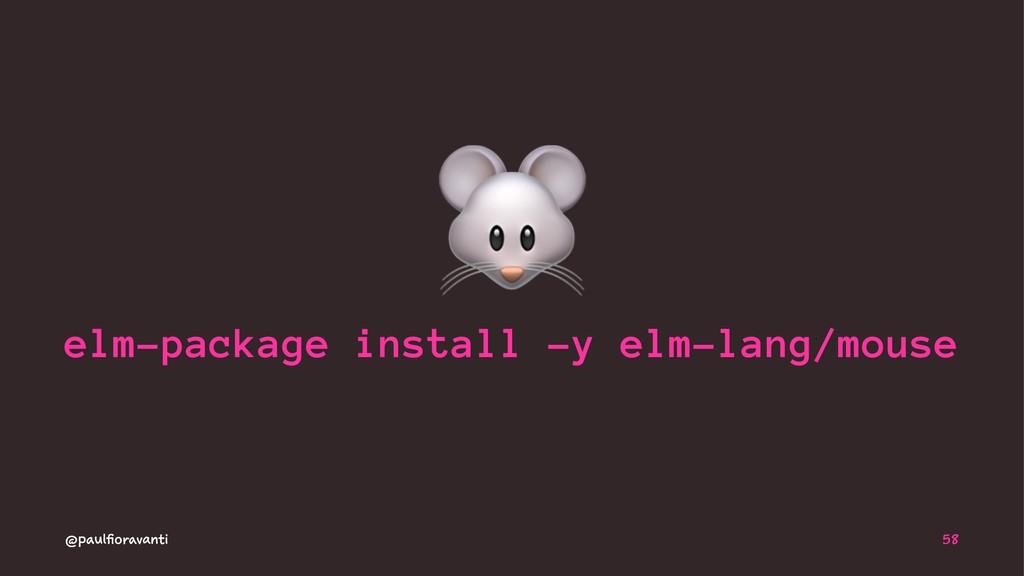 ! elm-package install -y elm-lang/mouse @paulfi...