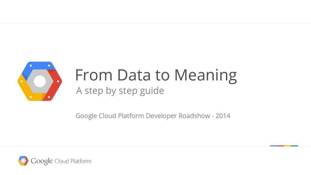 From Data to Meaning A step by step guide Googl...