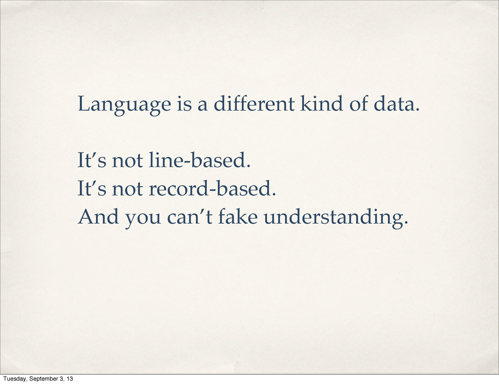 Language is a different kind of data. It's not ...