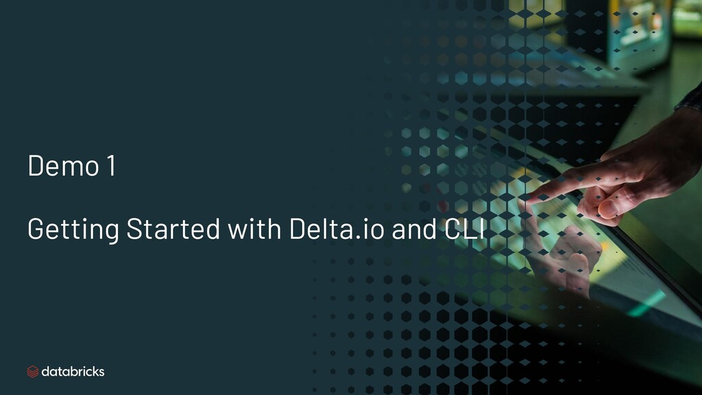 Demo 1 Getting Started with Delta.io and CLI