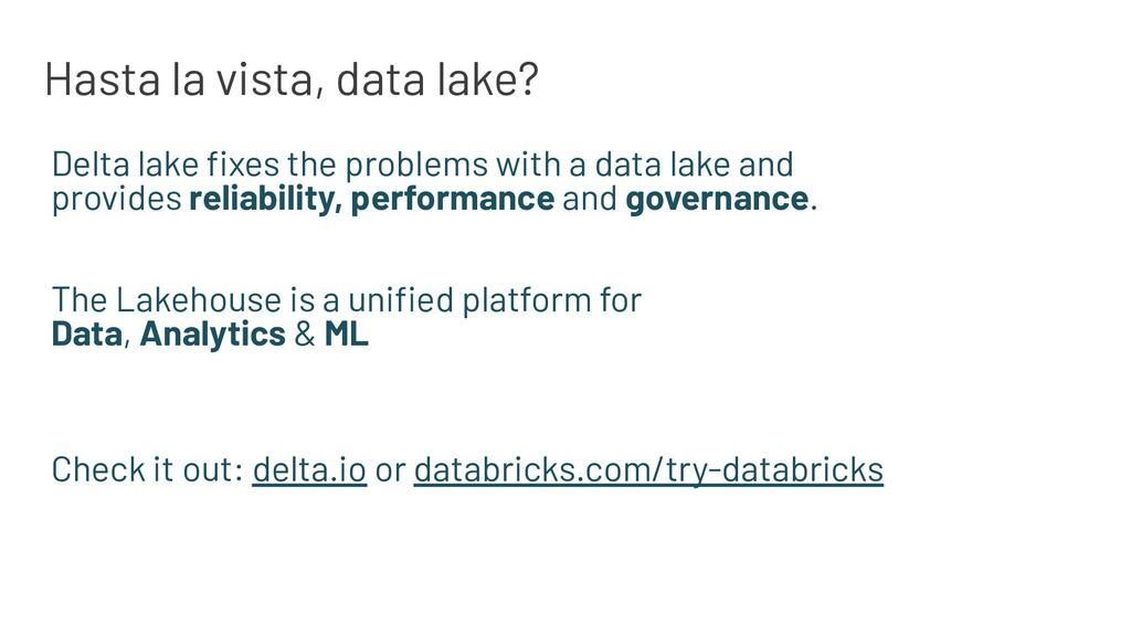 Hasta la vista, data lake? Delta lake fixes the ...