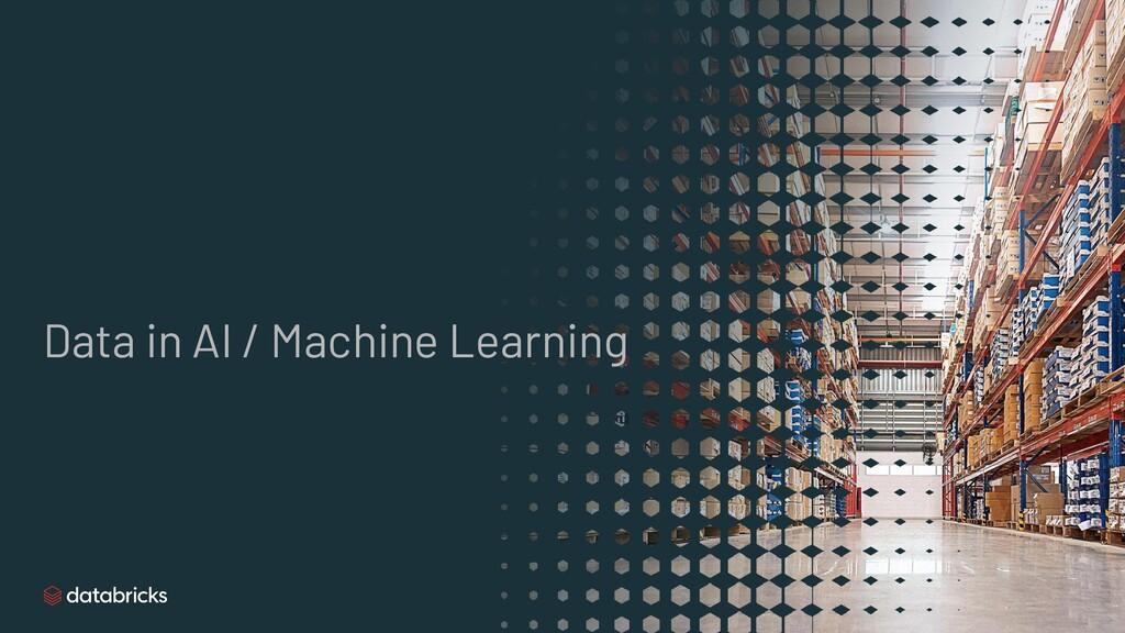 Data in AI / Machine Learning