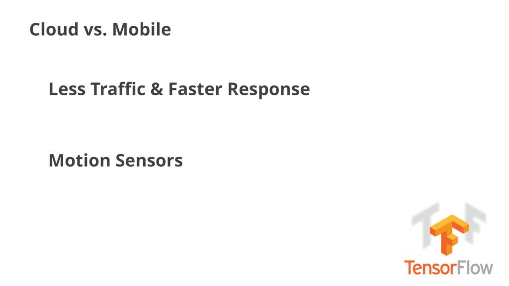 Cloud vs. Mobile Less Traffic & Faster Response M...