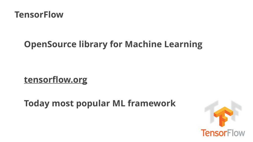 TensorFlow OpenSource library for Machine Learn...