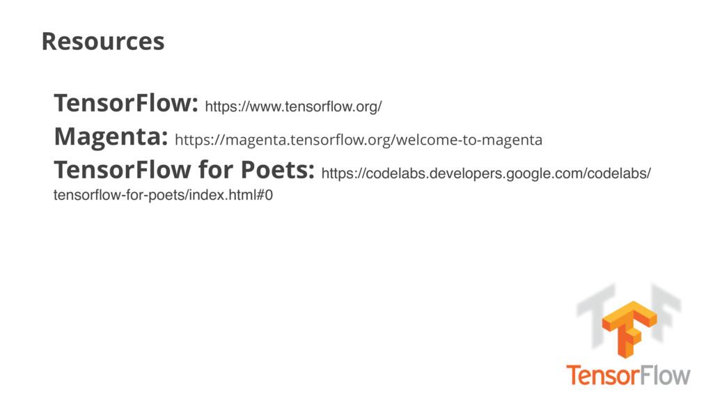 Resources TensorFlow: https://www.tensorflow.org...