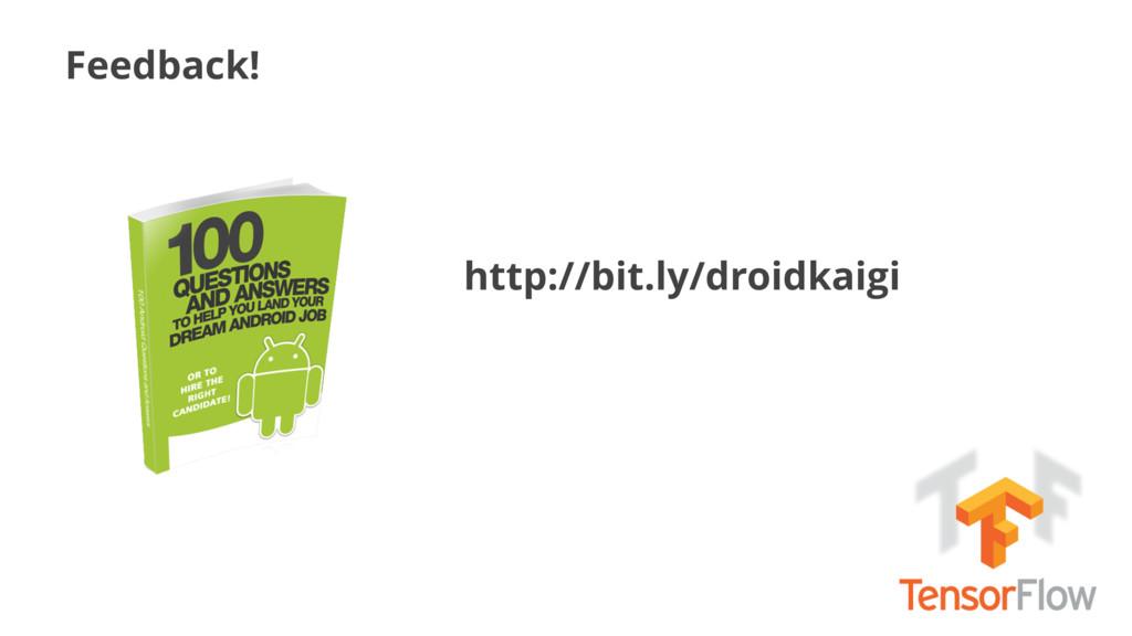 Feedback! http://bit.ly/droidkaigi