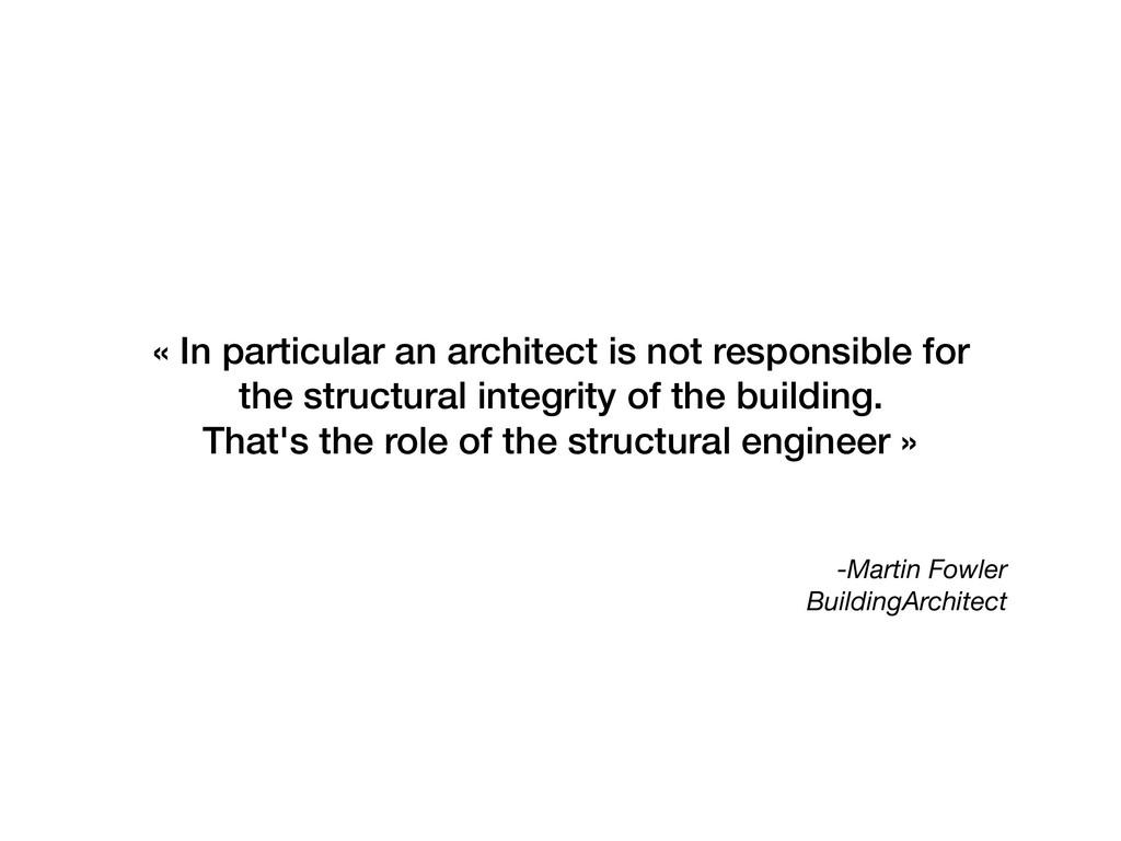 -Martin Fowler BuildingArchitect « In particul...