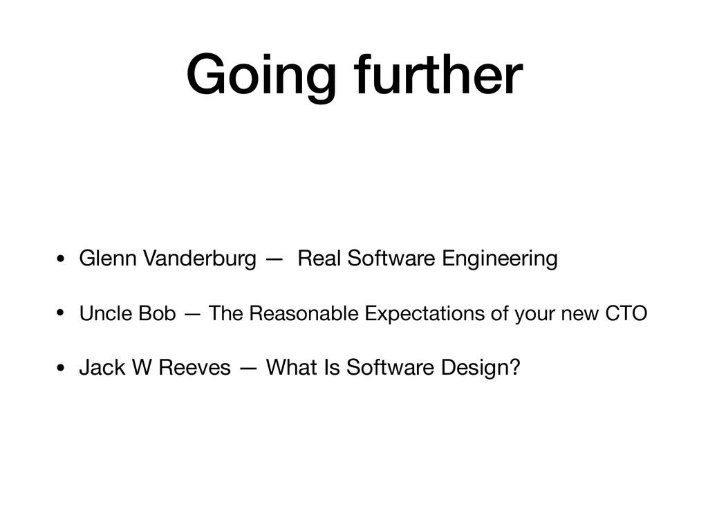 Going further • Glenn Vanderburg — Real Softwar...