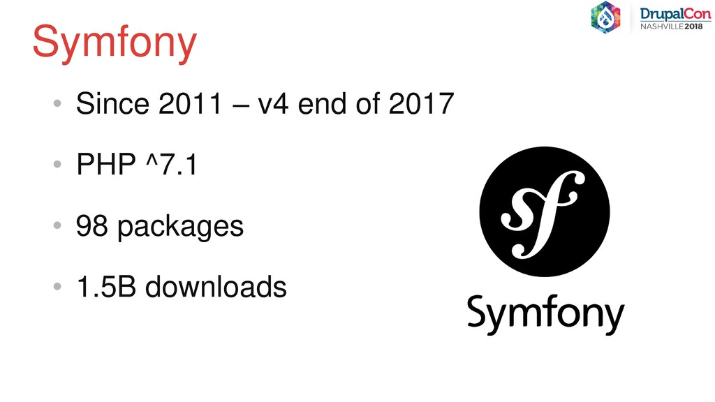 • Since 2011 – v4 end of 2017 • PHP ^7.1 • 98 p...