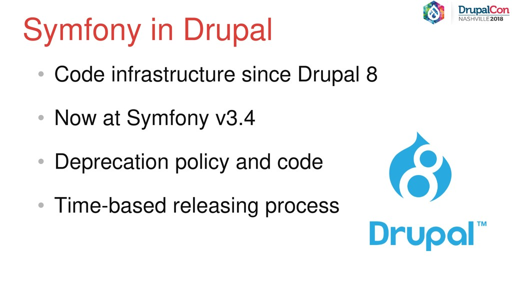 • Code infrastructure since Drupal 8 • Now at S...