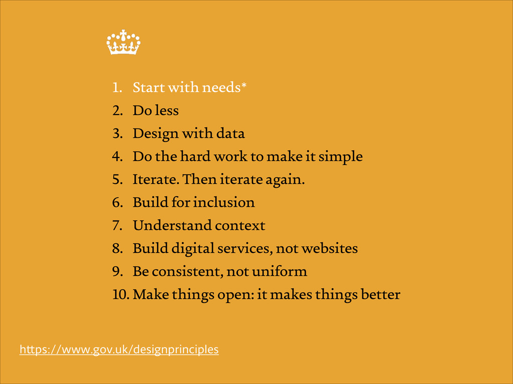 1. Start with needs* 2. Do less 3. Design with ...